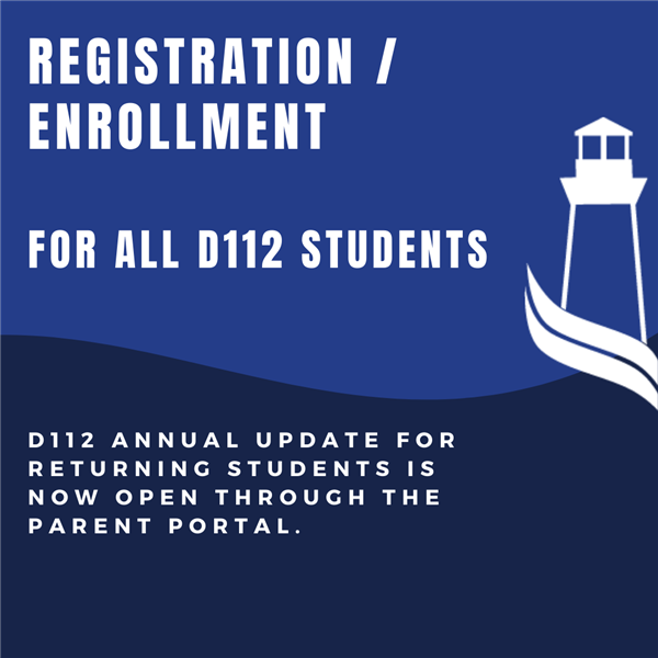 Registration / Enrollment Information For ALL D112 Students