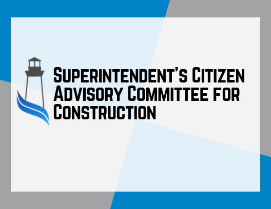 MEMBERS OF THE SUPERINTENDENT'S CITIZEN ADVISORY COMMITTEE FOR CONSTRUCTION